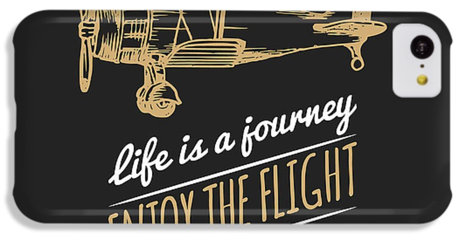 Plane IPhone 5c Case featuring the digital art Life Is A Journey, Enjoy The Flight by Vlada Young