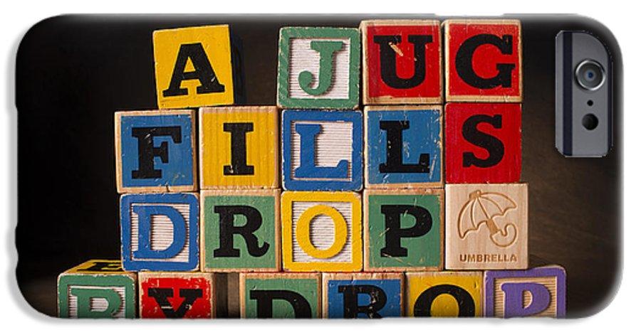 A Jug Fills Drop By Drop iPhone 6 Case featuring the photograph A Jug Fills Drop by Drop by Art Whitton
