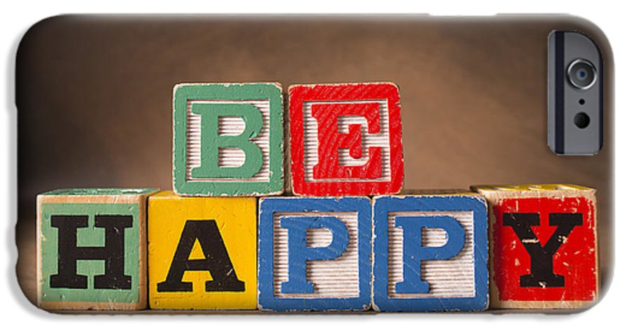 Be Happy IPhone 6 Case featuring the photograph Be Happy - Jabberblocks by Art Whitton