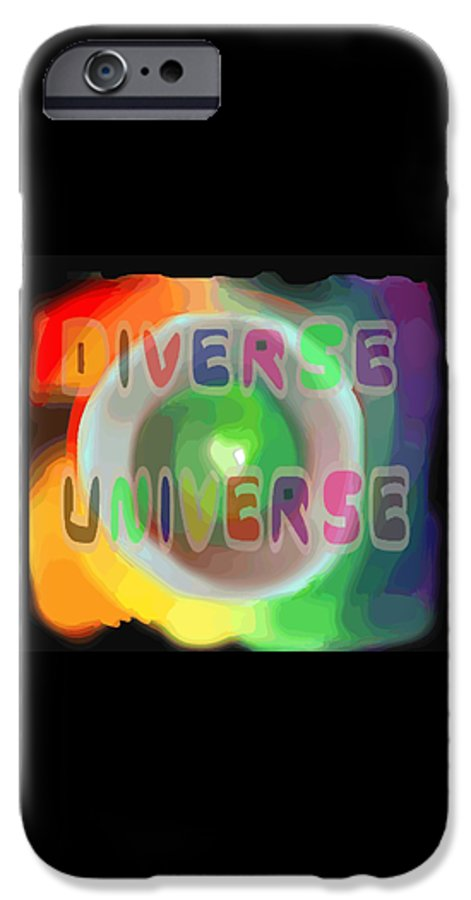 Diverse IPhone 6 Case featuring the painting Diverse Universe by Pharris Art