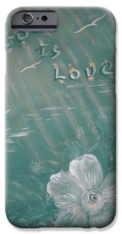Christian Art IPhone 6 Case featuring the painting God Is Love by Mary Grabill