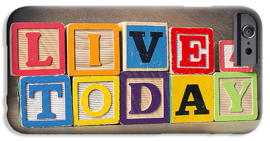 Live For Today IPhone 6 Case featuring the photograph Live For Today by Art Whitton
