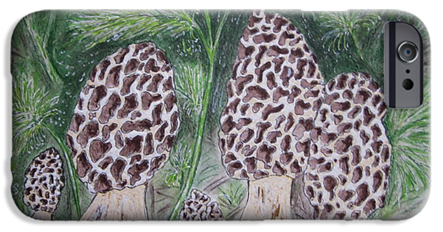 Morel IPhone 6 Case featuring the painting Morel Mushrooms by Kathy Marrs Chandler