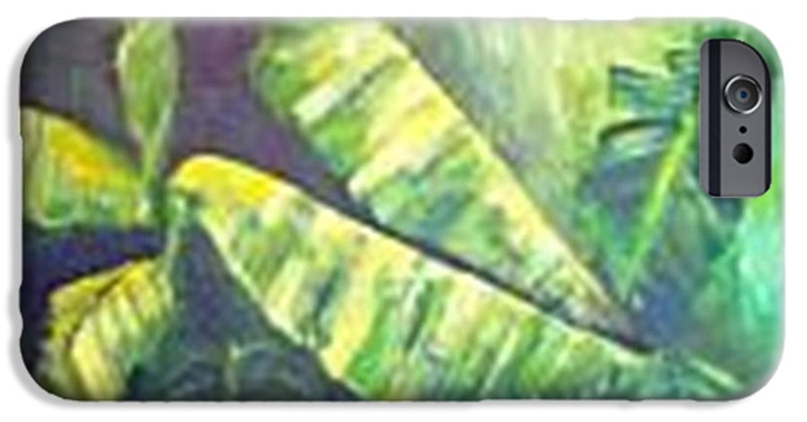 Banana Leaf IPhone 6 Case featuring the painting Banan Leaf by Carol P Kingsley