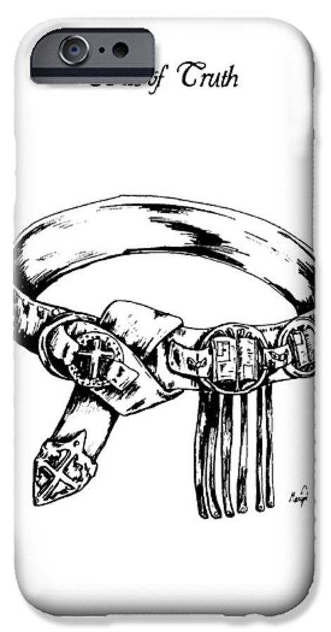 Bible IPhone 6 Case featuring the drawing Belt Of Truth by Maryn Crawford