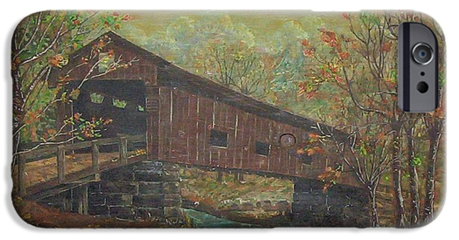 Bridge IPhone 6 Case featuring the painting Covered Bridge by Phyllis Mae Richardson Fisher