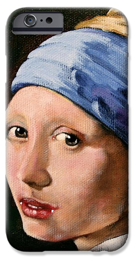 Portrait IPhone 6 Case featuring the painting Girl With A Pearl Earring A Reproduction Of Vermeer by Joan Garcia