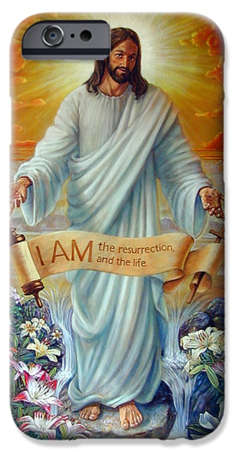 Jesus Christ IPhone 6 Case featuring the painting I Am The Resurrection by John Lautermilch