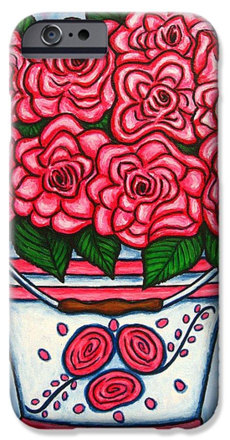 Rose IPhone 6 Case featuring the painting La Vie En Rose by Lisa Lorenz