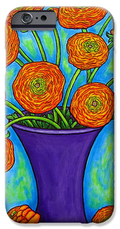 Green IPhone 6 Case featuring the painting Radiant Ranunculus by Lisa Lorenz