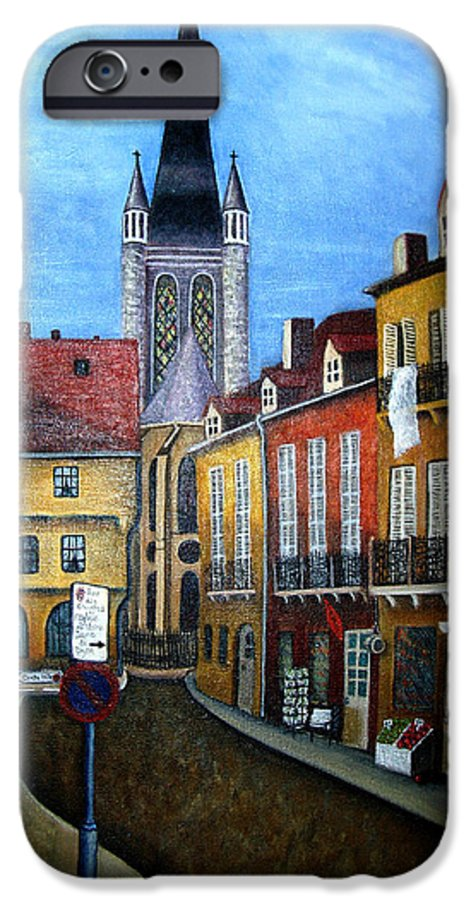 Street Scene IPhone 6 Case featuring the painting Rue Lamonnoye In Dijon France by Nancy Mueller