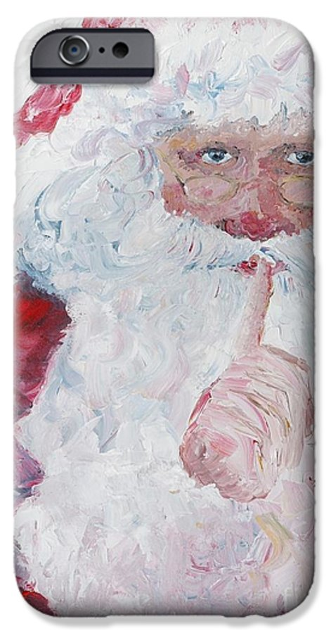 Santa IPhone 6 Case featuring the painting Santa Shhhh by Nadine Rippelmeyer