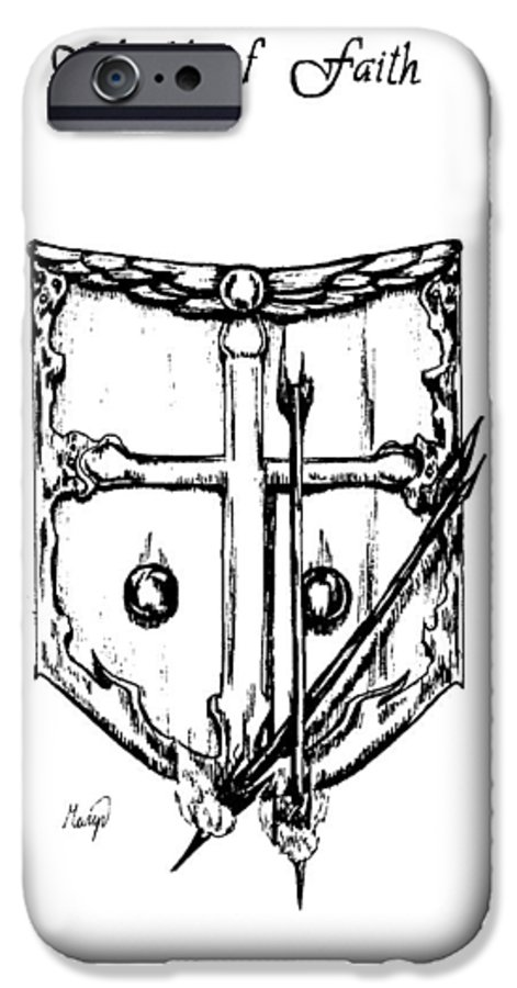 Shield IPhone 6 Case featuring the drawing Shield Of Faith by Maryn Crawford