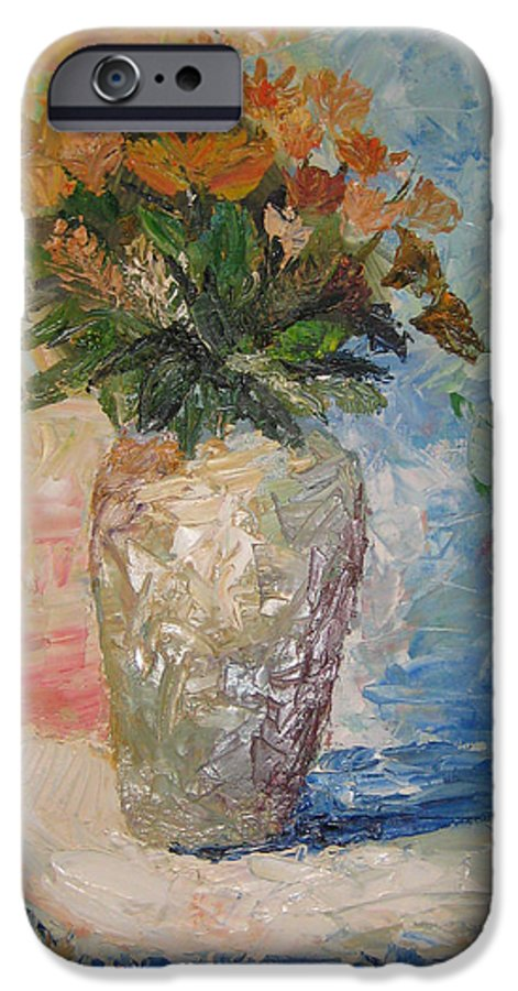 Still Life Vase Flowers IPhone 6 Case featuring the painting Still Life Flowers by Maria Kobalyan