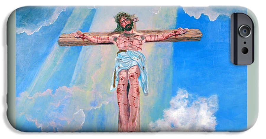 Christian IPhone 6 Case featuring the painting The Crucifixion Daytime by Stan Hamilton