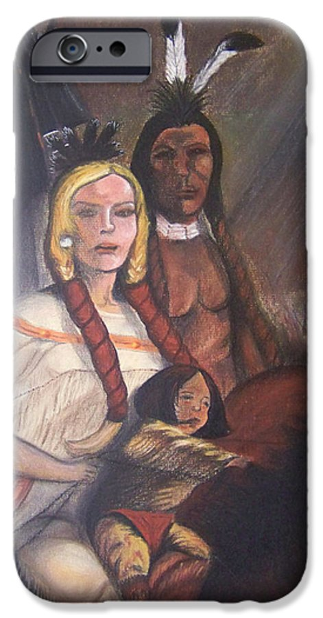 Artwork IPhone 6 Case featuring the painting The Cynthia Ann Parker Family by Laurie Kidd