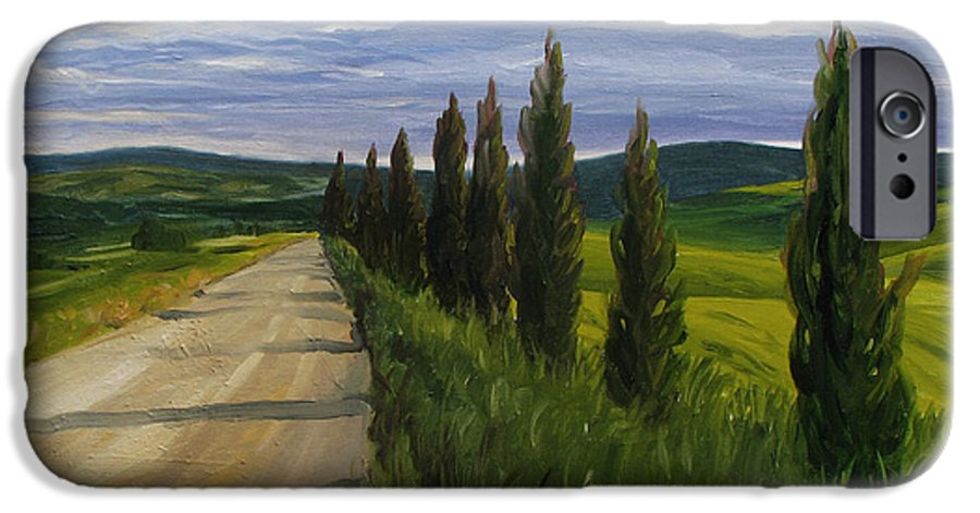 IPhone 6 Case featuring the painting Tuscany Road by Jay Johnson