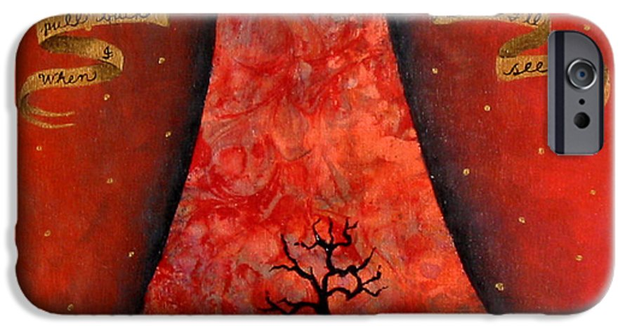 Landscape IPhone 6 Case featuring the painting When I Pull Back The Veil by Pauline Lim