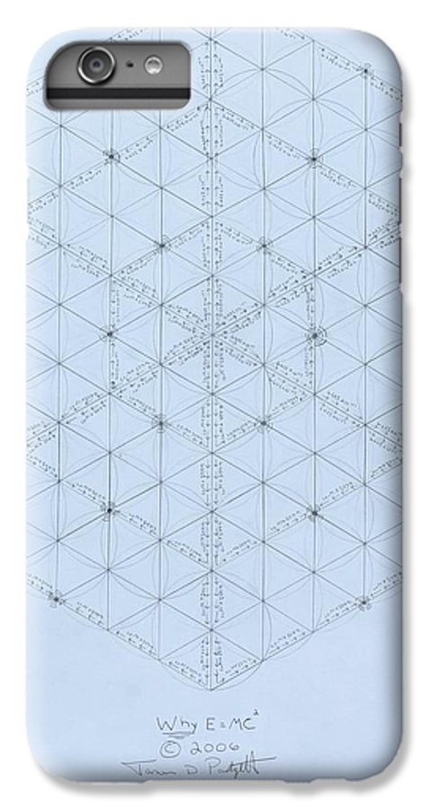 Energy IPhone 6 Plus Case featuring the drawing Why Energy Equals Mass Times The Speed Of Light Squared by Jason Padgett
