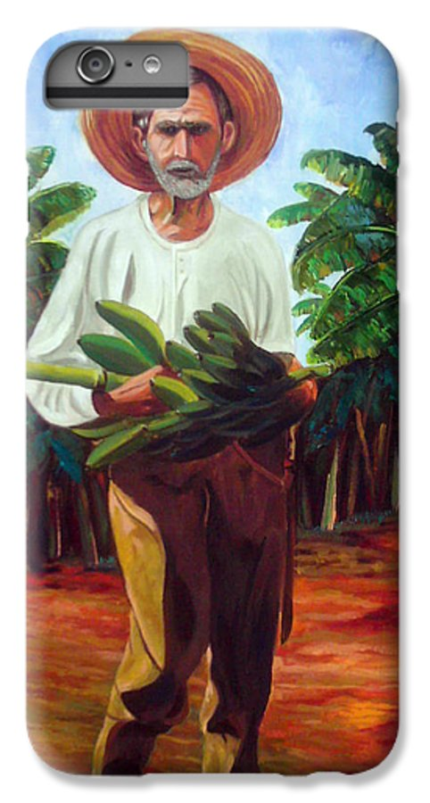 Cuban Art IPhone 6 Plus Case featuring the painting Banana Farmer by Jose Manuel Abraham