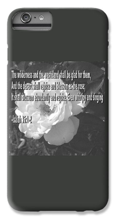 Christian IPhone 6 Plus Case featuring the photograph Blossom As The Rose by Pharris Art