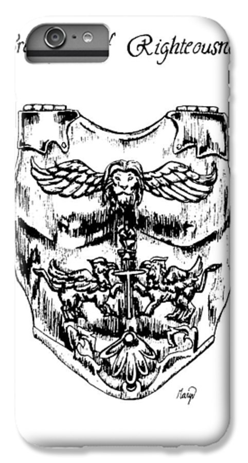 Breastplate IPhone 6 Plus Case featuring the drawing Breastplate Of Righteousness by Maryn Crawford