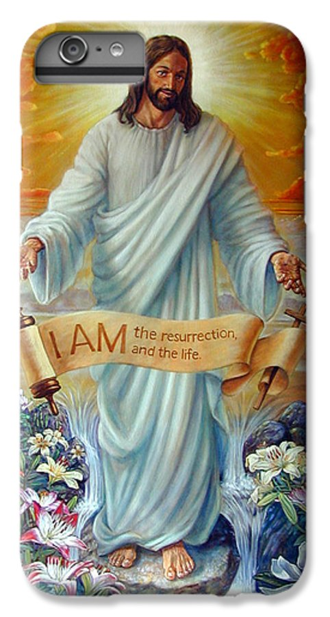 Jesus Christ IPhone 6 Plus Case featuring the painting I Am The Resurrection by John Lautermilch