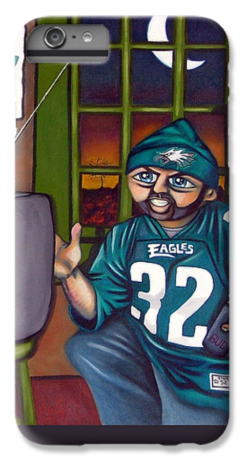 Philadelphia IPhone 6 Plus Case featuring the painting Mad Philly Fan In Texas by Elizabeth Lisy Figueroa