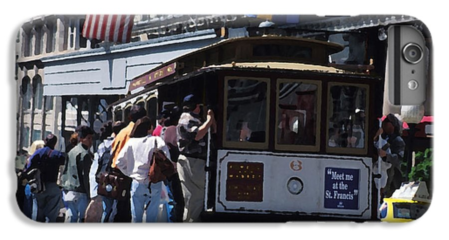 Cable Car IPhone 6 Plus Case featuring the mixed media Meet Me At The St Francis by Carl Purcell