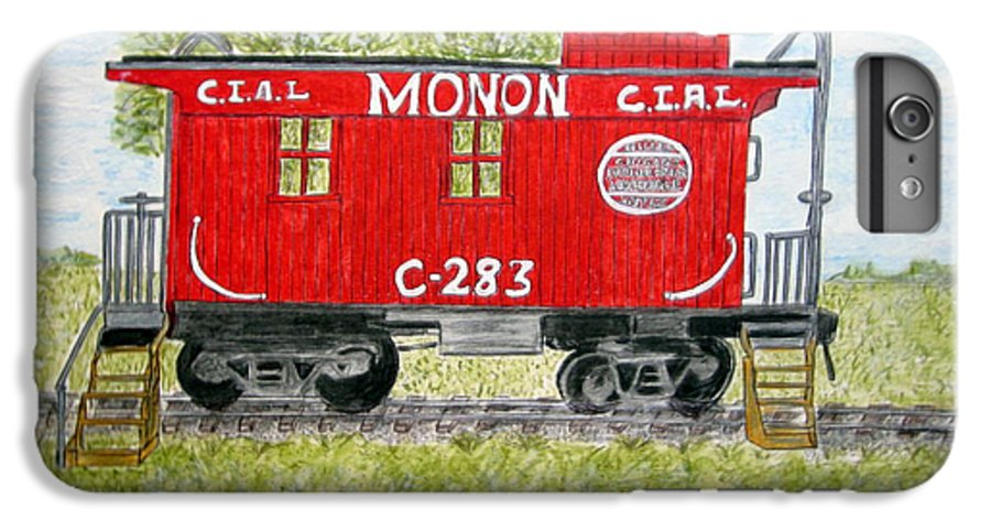 Monon IPhone 6 Plus Case featuring the painting Monon Wood Caboose Train C 283 1950s by Kathy Marrs Chandler