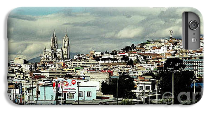 Ecuador IPhone 6 Plus Case featuring the photograph Quito by Kathy McClure