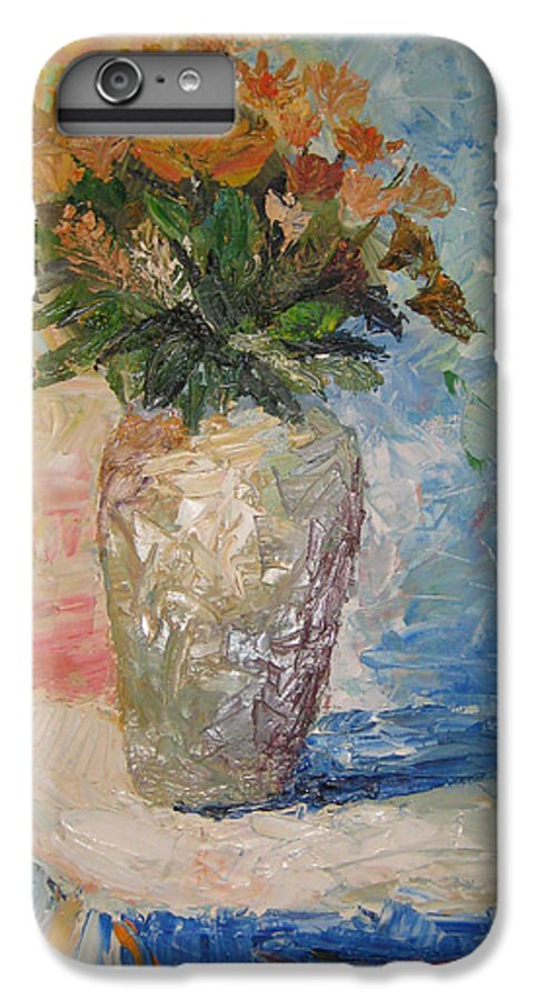 Still Life Vase Flowers IPhone 6 Plus Case featuring the painting Still Life Flowers by Maria Kobalyan