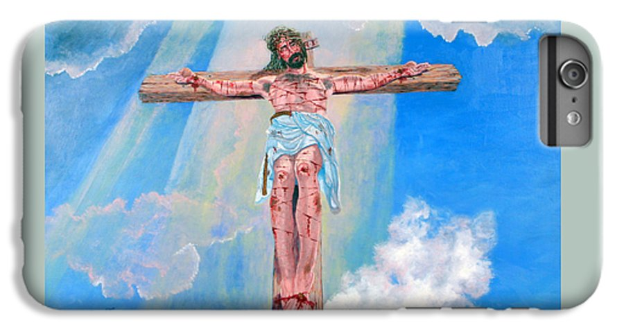 Christian IPhone 6 Plus Case featuring the painting The Crucifixion Daytime by Stan Hamilton