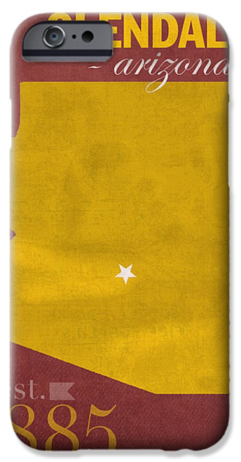 Arizona State University IPhone 6s Case featuring the mixed media Arizona State University Sun Devils Glendale College Town State Map Poster Series No 012 by Design Turnpike