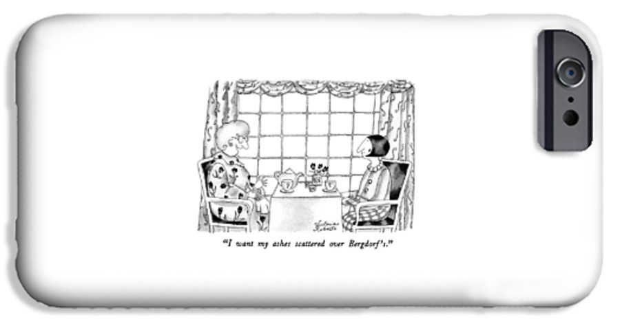 One Woman To Another Having Tea IPhone 6s Case featuring the drawing I Want My Ashes Scattered Over Bergdorf's by Victoria Roberts