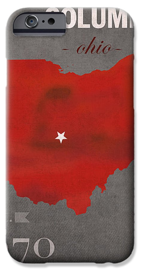 Ohio State University IPhone 6s Case featuring the mixed media Ohio State University Buckeyes Columbus Ohio College Town State Map Poster Series No 005 by Design Turnpike