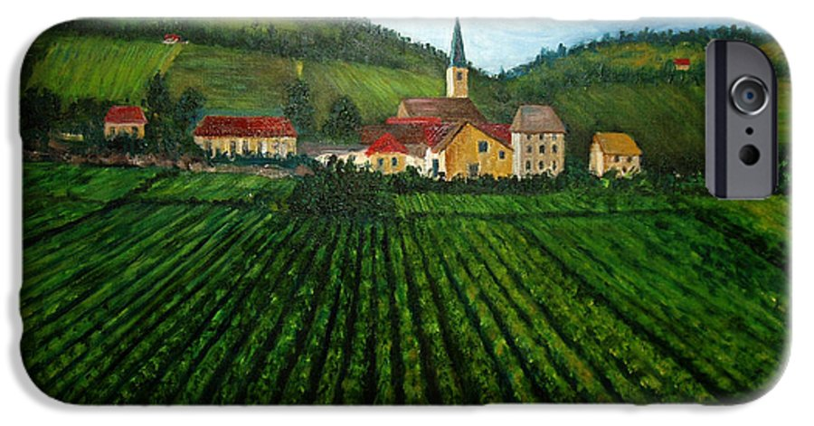Acrylic IPhone 6s Case featuring the painting French Village In The Vineyards by Nancy Mueller