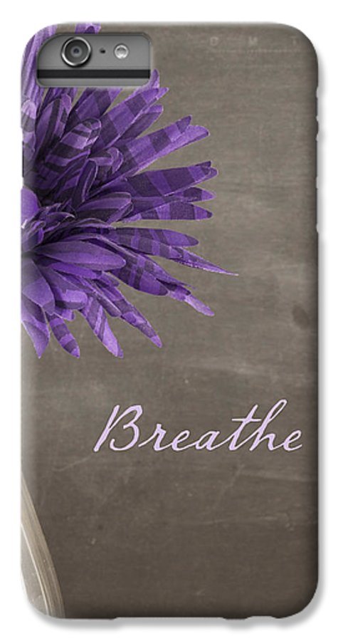 Be Still IPhone 6s Plus Case featuring the photograph Breathe by Juli Scalzi