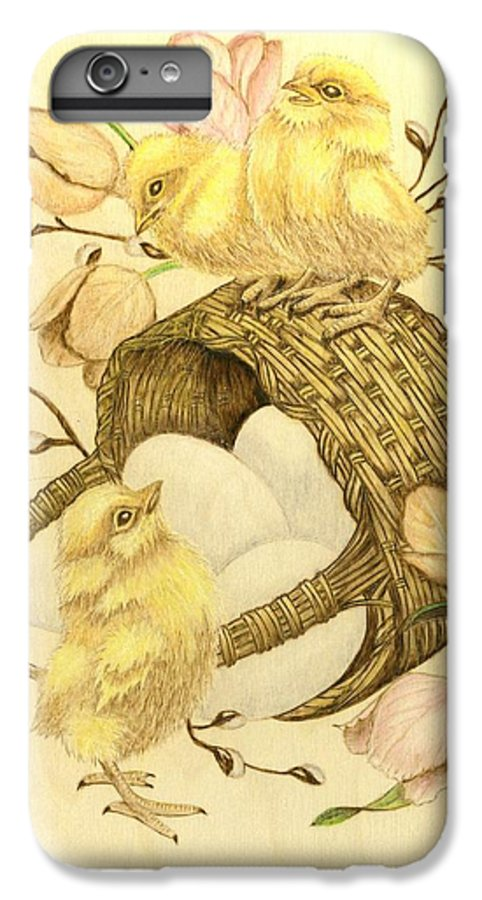 Chicks IPhone 6s Plus Case featuring the pyrography Baby Chicks by Danette Smith