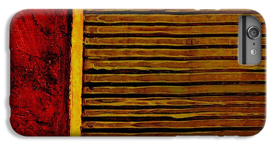 Rustic IPhone 6s Plus Case featuring the painting Rustic Abstract One by Michelle Calkins