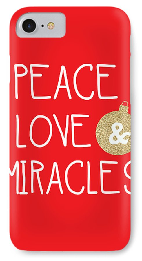 christmas iphone 7 case featuring the mixed media peace love and miracles with christmas ornament by