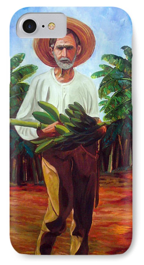 Cuban Art IPhone 7 Case featuring the painting Banana Farmer by Jose Manuel Abraham