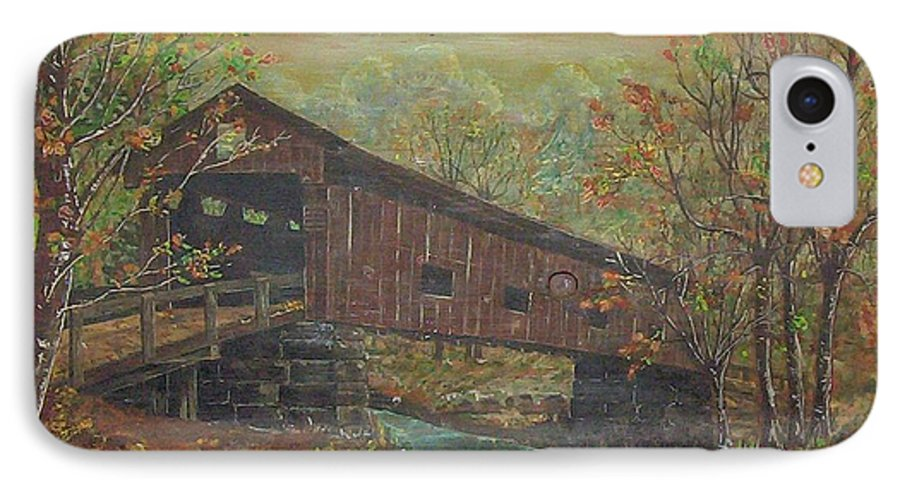 Bridge IPhone 7 Case featuring the painting Covered Bridge by Phyllis Mae Richardson Fisher