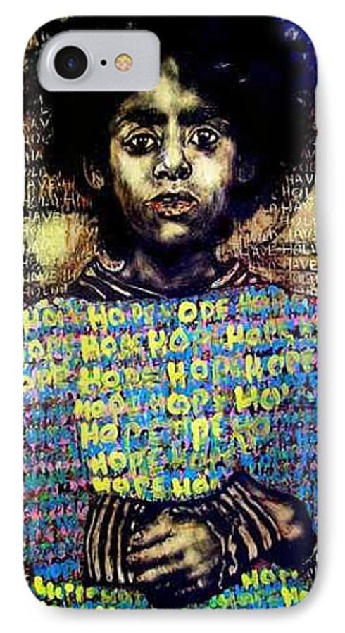 IPhone 7 Case featuring the mixed media Hope by Chester Elmore