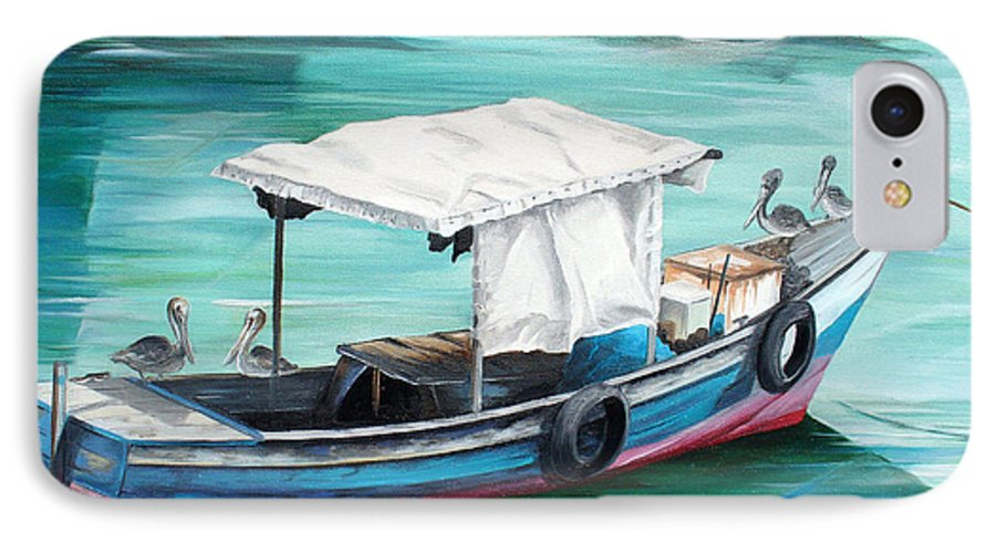 Fishing Boat Painting Seascape Ocean Painting Pelican Painting Boat Painting Caribbean Painting Pirogue Oil Fishing Boat Trinidad And Tobago IPhone 7 Case featuring the painting Pirogue Fishing Boat by Karin Dawn Kelshall- Best