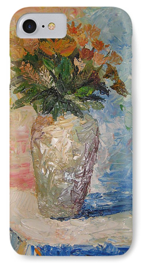 Still Life Vase Flowers IPhone 7 Case featuring the painting Still Life Flowers by Maria Kobalyan
