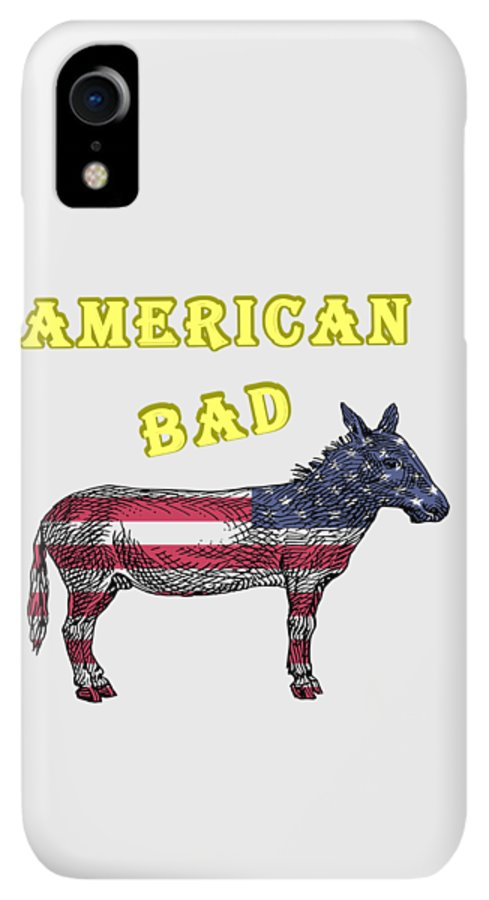 American IPhone XR Case featuring the digital art American Bad Ass by John Da Graca