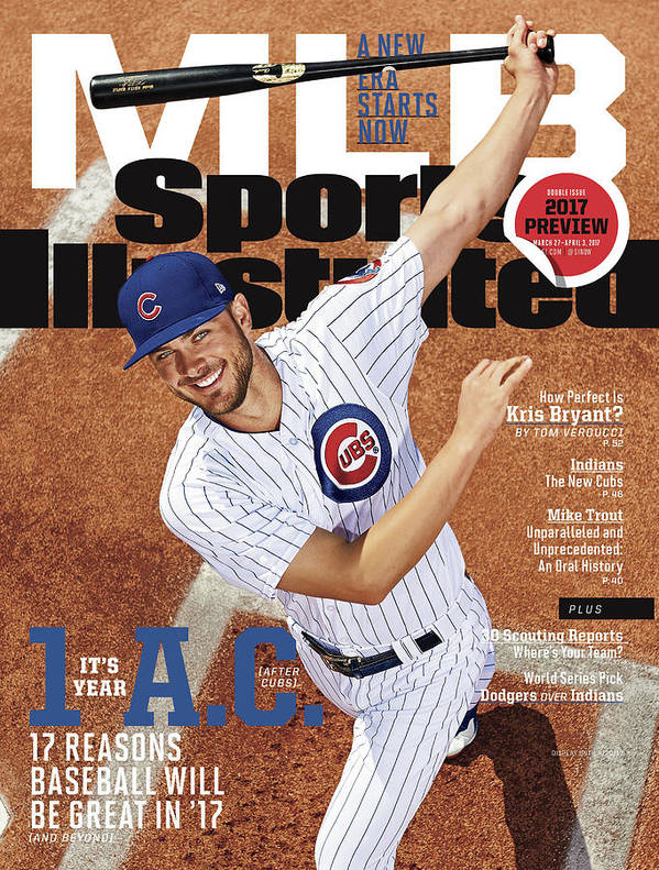 Magazine Cover Poster featuring the photograph Its Year 1 A.c. after Cubs, 2017 Mlb Baseball Preview Issue Sports Illustrated Cover by Sports Illustrated