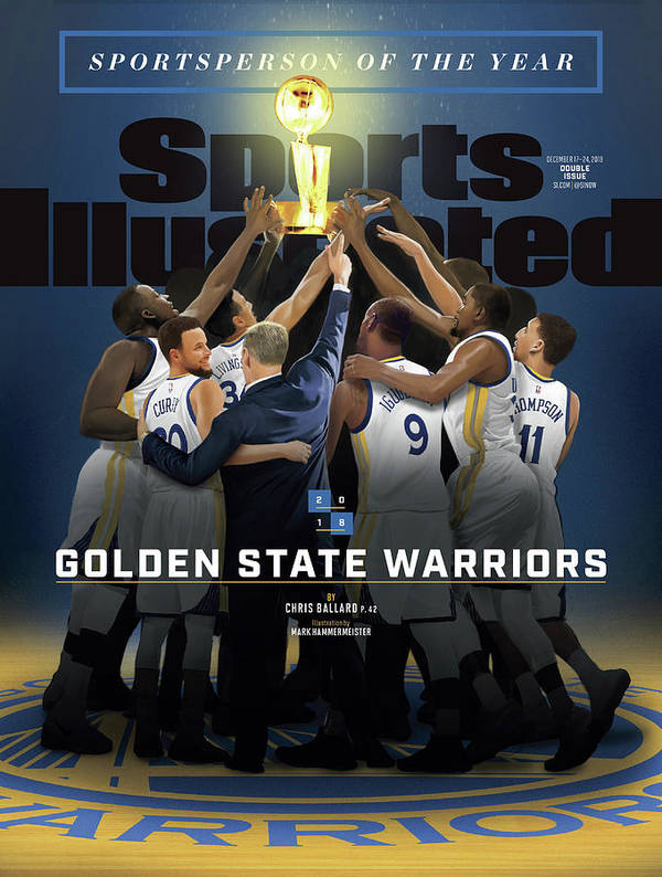 Magazine Cover Poster featuring the photograph 2018 Sportsperson Of The Year Golden State Warriors Sports Illustrated Cover by Sports Illustrated