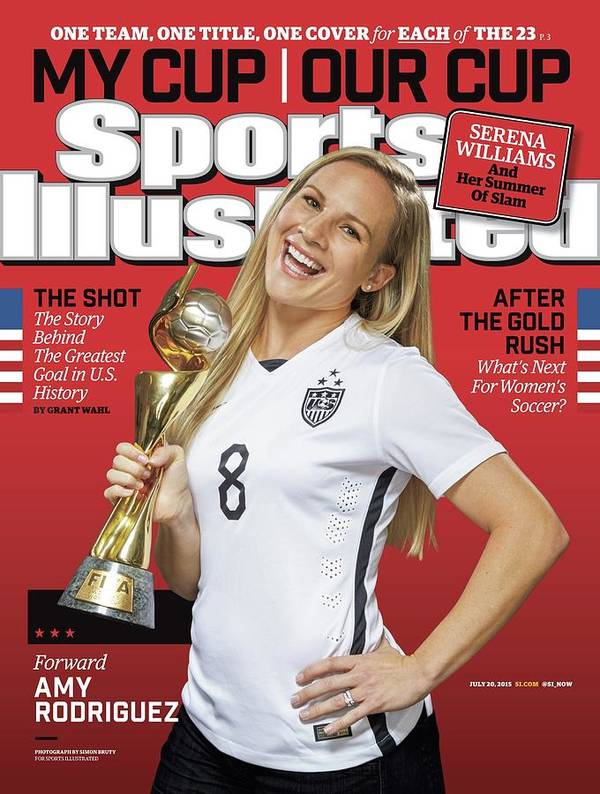 Amy Rodriguez Poster featuring the photograph Us Womens National Team 2015 Fifa Womens World Cup Champions Sports Illustrated Cover by Sports Illustrated
